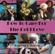 How To Care For the Pet I Love