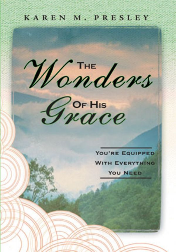 The Wonders of His Grace -- You're Equipped with Everything You Need