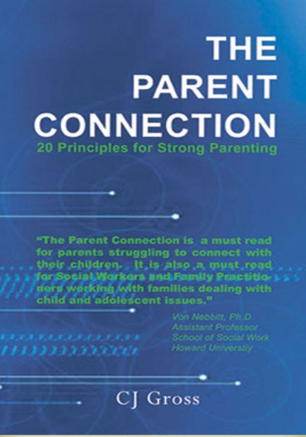 The Parent Connection -- 20 Principles for Strong Parenting